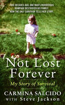 Not Lost Forever By Salcido, Carmina/ Jackson, Steve