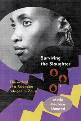 Surviving The Slaughter By Umutesi, Marie Beatrice/ Emerson, Julia (TRN)/ Newbury, Catharine (FRW)