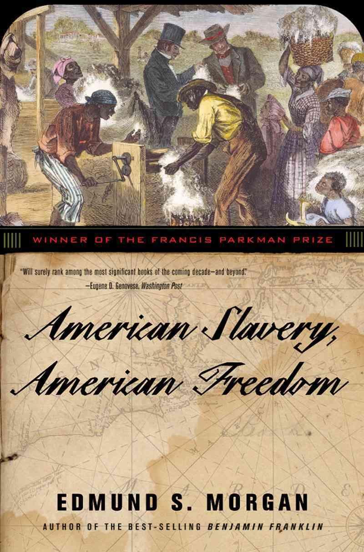 American Slavery, American Freedom By Morgan, Edmund S.