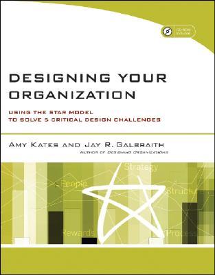 Designing Your Organization By Kates, Amy/ Galbraith, Jay R.